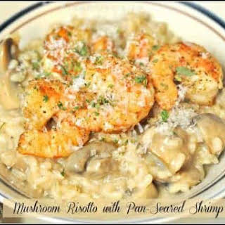 Mushroom Risotto with Pan-Seared Shrimp.