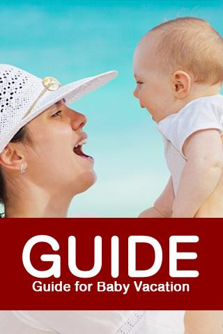 Guide For Baby Vacation