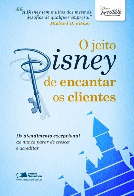Livros sobre atendimento ao cliente: O jeito Disney de encantar clientes