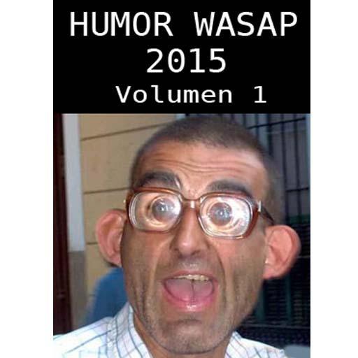 Humor Wasap 2015 - Volumen 1