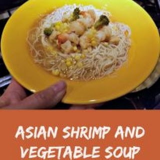 Asian Shrimp and Vegetable Soup - Winter Comfort Food.