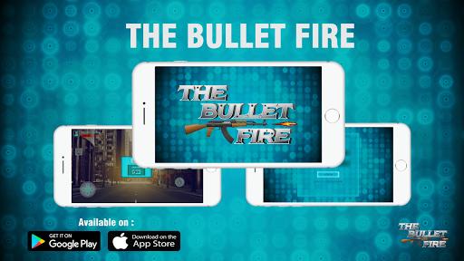 The Bullet Fire 1.0 screenshots 1
