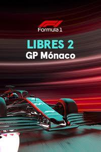 Mundial de Fórmula 1. GP de Mónaco: Libres 2