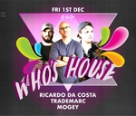 Who's House ft Ricardo da Costa, Trademarc & Mogey : Kulture