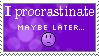 https://lh3.googleusercontent.com/_pKEqhq77o9U/Tbv7JRNuE9I/AAAAAAAADhE/wG6d1YQoevw/I_procrastinate_by_Sirquo_Stamps1.jpg