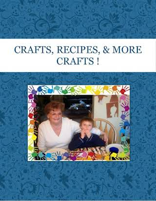 CRAFTS, RECIPES,  & MORE CRAFTS !