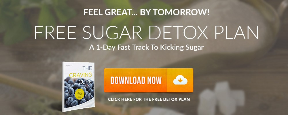 Click Here to Get Your FREE 1-Day Detox Plan to Kick Sugar Cravings