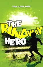 The Runaway Hero by Uche Peter Umez