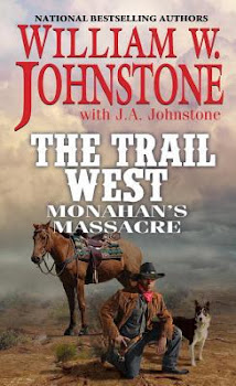 Monahan's Massacre: The Trail West - William W. Johnstone
