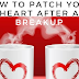 How to Patch Your Heart after a Breakup