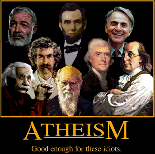 Atheism: good enough for these idiots