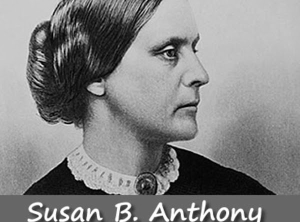 Susan B. Anthony: Susan B. Anthony was born February 15, 1820 in Adams, Massachusetts. She...