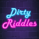 Dirty Riddles - What am I?