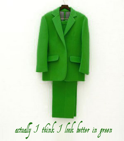 Secret 26 - Image: a green suit on a hanger. Text: actually I think I look better in green. Font: old-fashioned handwriting.