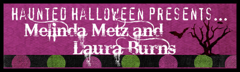 Haunted Halloween with Melinda Metz & Laura Burns and a giveaway!