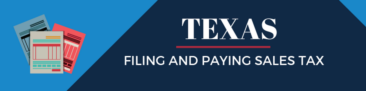 Filing and Paying Sales Tax in Texas
