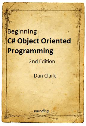 Beginning C-sharp Object Oriented Programming 2nd Edition