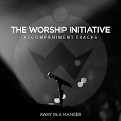 Away in a Manger (The Worship Initiative Accompaniment)