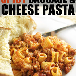 Spicy Sausage & Cheese Pasta