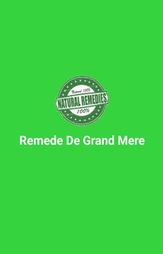 Remede De Grand Mere
