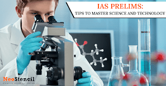 IAS Prelims : Tips to Master Science and Technology