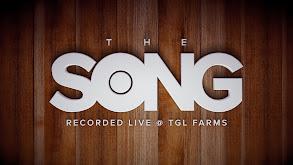 The Song: Recorded Live at TGL Farms thumbnail