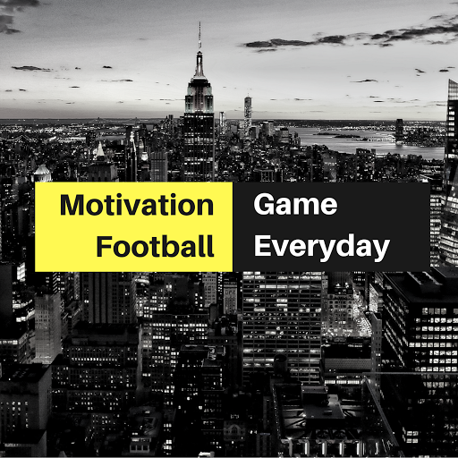 Motivation, Football, Game Every Day
