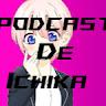 El Podcast de Ichika