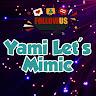 Yami Let's Mimic