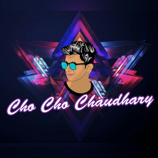 Cho Cho Chaudhary