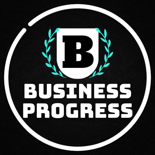 BUSINESS PROGRESS