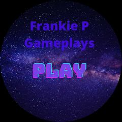Frankie P Gameplays & reactions Avatar