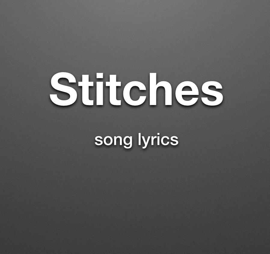 Lyric allele stitches lyrics : Stitches Lyrics - Android Apps on Google Play
