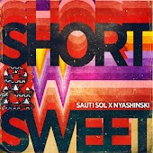 Short N Sweet (feat. Nyashinski)