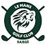 Le Mans Golf Club - Sargé Le Mans Golf Club - Sargé