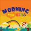 Morning For Kids