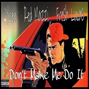 Cover Art for song Dont Make Me Do It