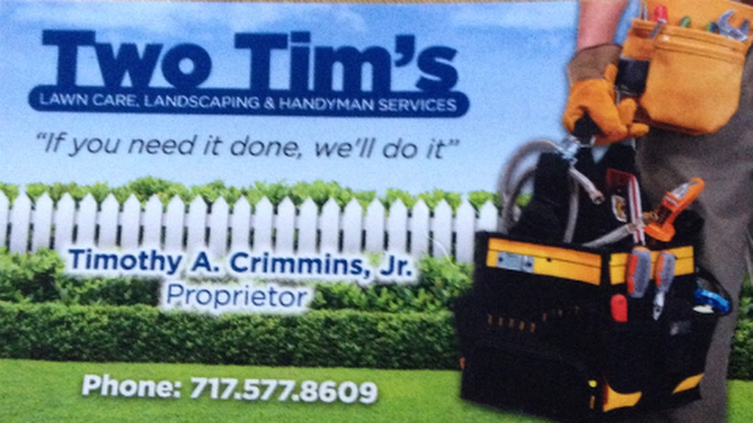 Two Tim's Lawn Care, Landscaping & Handyman Services