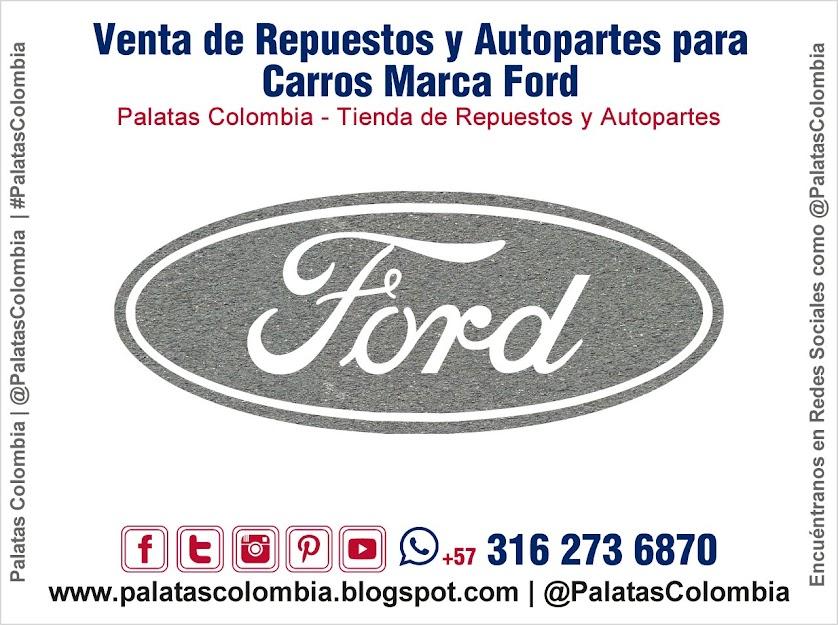 Venta de Repuestos y Autopartes para Carros Marca Ford en Bucaramanga | Palatas Colombia Repuestos y Autopartes @PalatasColombia WhatsApp +57 3162736870