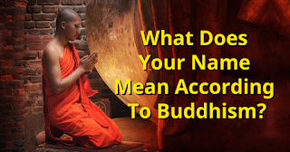 What Does Your Name Mean According To Buddhism?
