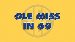 Ole Miss In 60 thumbnail
