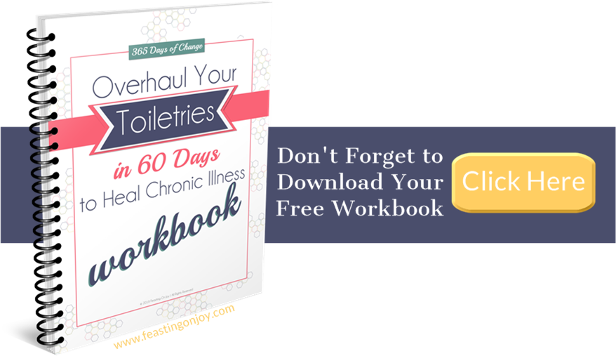 Get Your Overhaul Your Toiletries in 60 Days to Heal Chronic Illness Workbook   Feasting On Joy