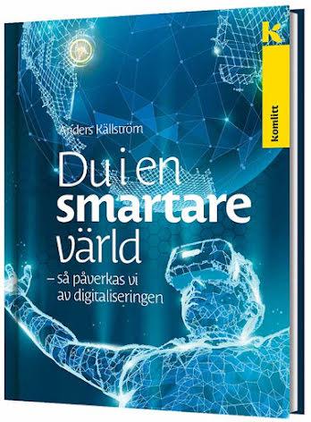 Du i en smartare värld - så påverkas vi av digitaliseringen