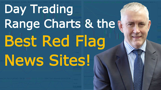 Day Trading with Range Charts and the best Red Flag news sites