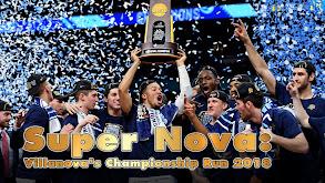 Super Nova: Villanova's Championship Run 2018 thumbnail