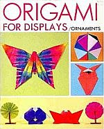 "Photo: Origami for Displays Takahama, Toshie Charles E. Tuttle Publishing 1979 paperback 32 pp 10.25"" x 8.25"" ISBN 4079754280 or Shufunotomo Co. LTD of Japan 1974 ISBN 4079738030"