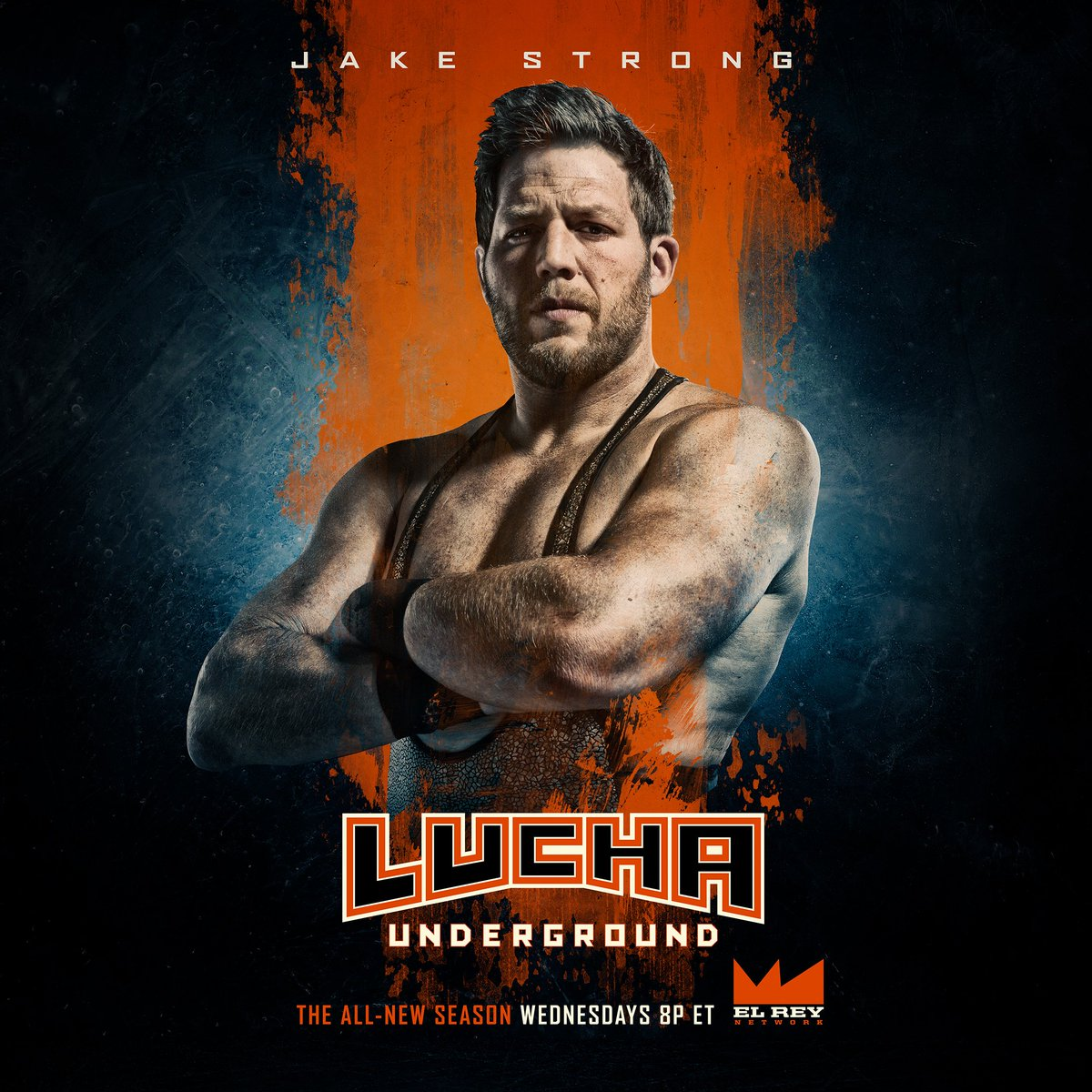 A Lucha Underground poster. The background consists of grungy textures and shades of orange and blue. Jake Strong, a fair haired white man, is centered. He has his arms crossed and sports an intimidating glare.