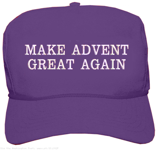Make Advent Great Again
