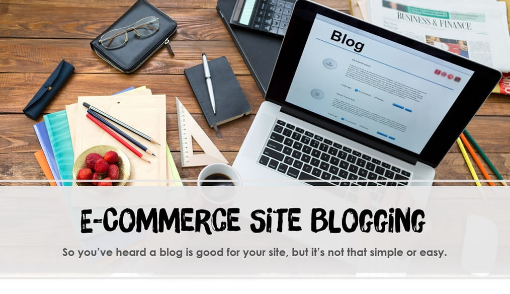 How eCommerce Site Blogging Can Boost Sales