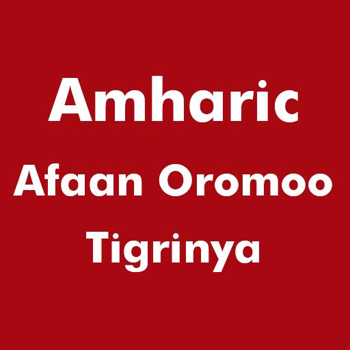 Amharic Afaan Oromoo Tigrinya
